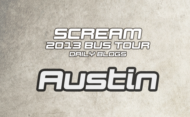Scream Tour Blog: Austin