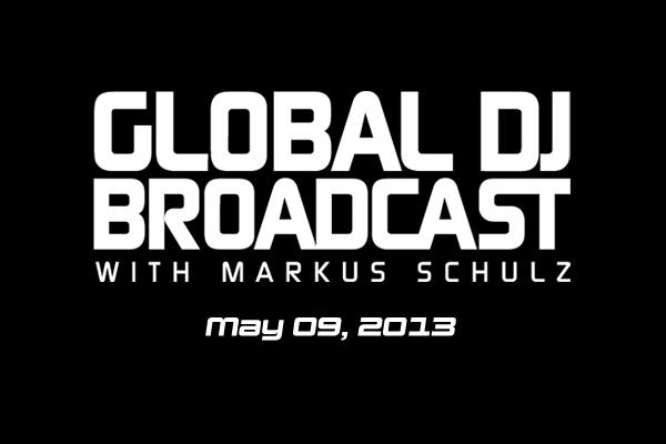 Global DJ Broadcast (May 09, 2013)